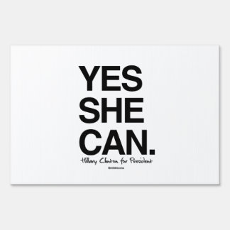 Yes She Can - Hillary for President Sign