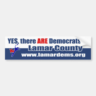 Yes, there ARE Democrats in Lamar County Bumper Sticker