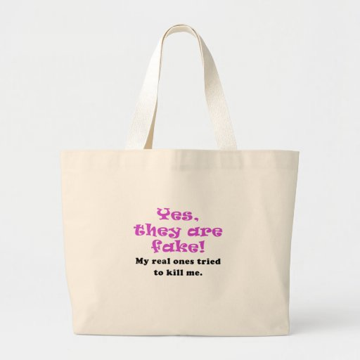 Yes They Are Fake My Real Ones Tried to Kill Me Canvas Bag