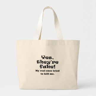 Yes They re Fake My Real Ones Tried to Kill Me Canvas Bags