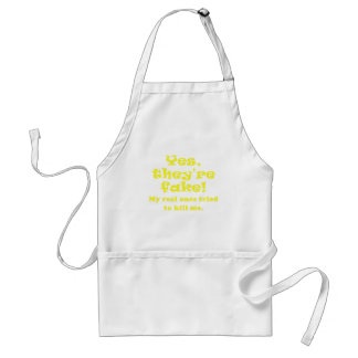 Yes They're Fake My Real Ones Tried to Kill Me Standard Apron