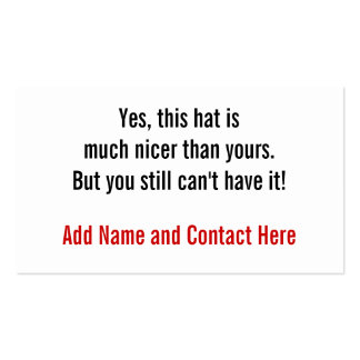Yes, this hat is nicer.... pack of standard business cards