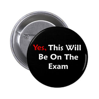 Yes, This Will Be On The Exam 2 Inch Round Button