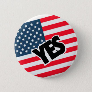 Yes to the Americans. 2 Inch Round Button