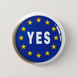 Yes to the EU - Stay in the European Union 2 Inch Round Button