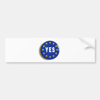 Yes to the EU - Stay in the European Union Bumper Sticker