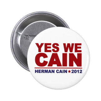 Yes We Cain Herman Cain 2012 2 Inch Round Button