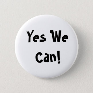 Yes We Can! 2 Inch Round Button