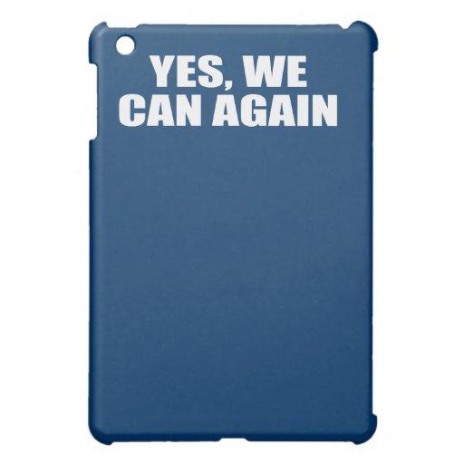 YES, WE CAN AGAIN iPad MINI COVER