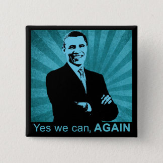 Yes we can, AGAIN - President Barack Obama 2012 2 Inch Square Button