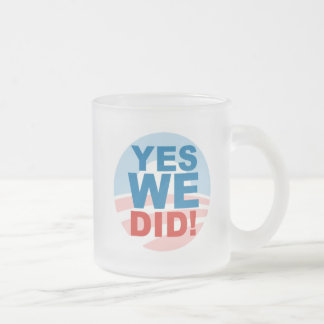 Yes We Can and Yes We Did Frosted Glass Coffee Mug