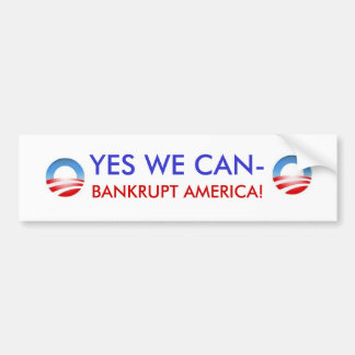 YES WE CAN- BANKRUPT AMERICA BUMPER STICKER