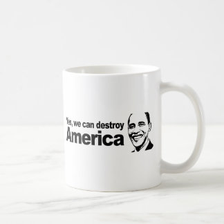 Yes we can destroy America Coffee Mug