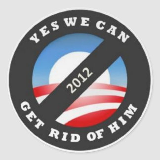 Yes We Can Get Rid of Him 2012 Classic Round Sticker