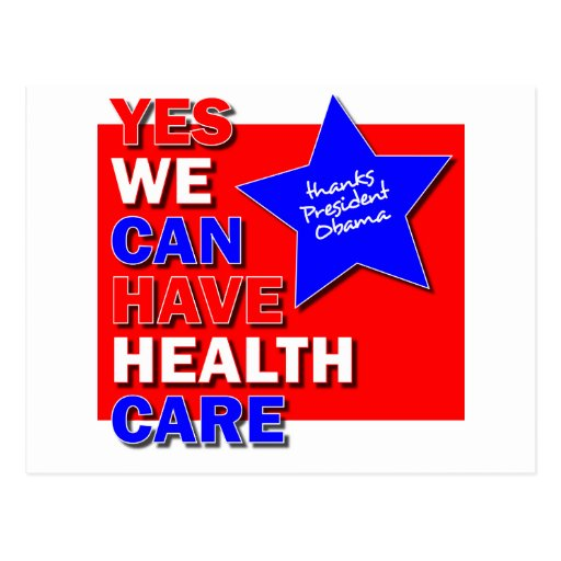 YES WE CAN HAVE HEALTH CARE THANKS PRES OBAMA II POSTCARD