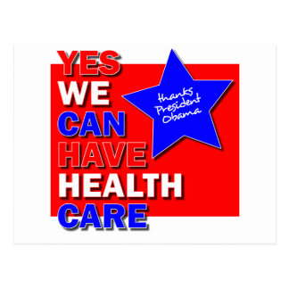 YES WE CAN HAVE HEALTH CARE THANKS PRESIDENT OBAMA POSTCARD