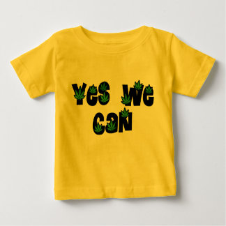Yes We Can Legalize Weed / Marijuana Baby T-Shirt