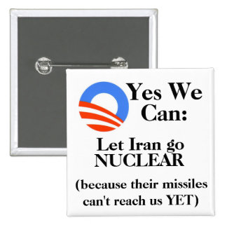 Yes We Can:  Let Iran Go NUCLEAR 2 Inch Square Button