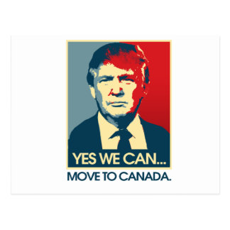 Yes We Can Move to Canada -- Anti-Trump 2016 - Postcard