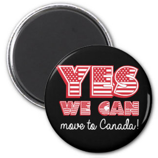 Yes We Can move to Canada - -  - white - 2 Inch Round Magnet