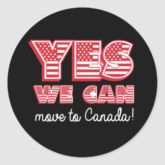 Yes We Can move to Canada - -  - white - Classic Round Sticker