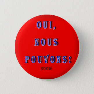 YES WE CAN OBAMA: OUI, NOUS POUVONS FRENCH 2 INCH ROUND BUTTON