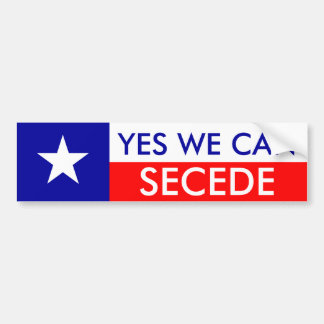 Yes We Can Secede Bumper Sticker