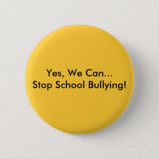 Yes, We Can... Stop School Bullying! 2 Inch Round Button