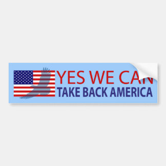 Yes We Can Take Back America Bumper Sticker