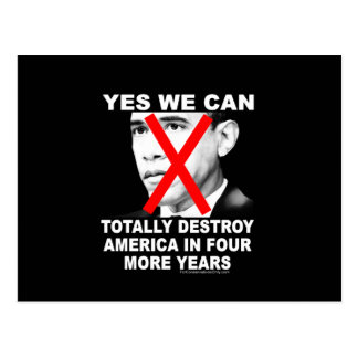 Yes We Can Totally Destroy America In 4 More Years Postcard