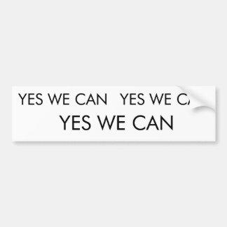 YES WE CAN, YES WE CAN, YES WE CAN BUMPER STICKER