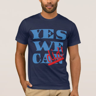 Yes We Can? Yes We Did! T-Shirt