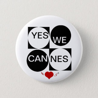 Yes We Cannes 2 Inch Round Button
