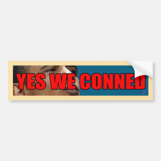 YES WE CONNED BUMPER STICKER