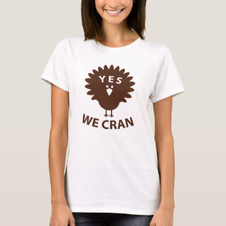 Yes We Cran T-Shirt