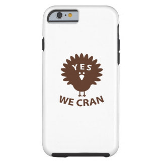 Yes We Cran Tough iPhone 6 Case