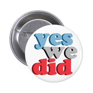 Yes We Did 2 Inch Round Button