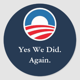 Yes We Did. Again. Sticker
