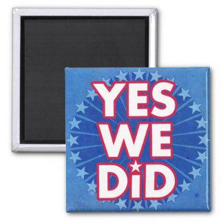 Yes We Did Barack Obama Magnet