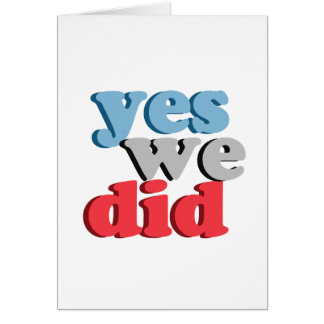 Yes We Did Greeting Cards