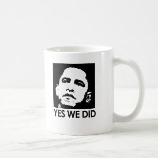 """Yes we did"" Classic White Coffee Mug"