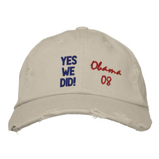 YES WE DID! Obama 08 Embroidered Hats
