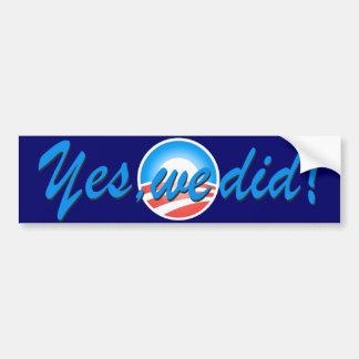 Yes We Did Obama Inauguration Blue Bumper Sticker