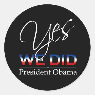 YES We Did Obama - Sticker