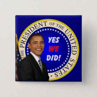 Yes We Did - Square Button