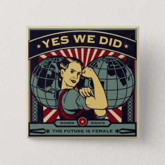 Yes We Did Women's Rights Button