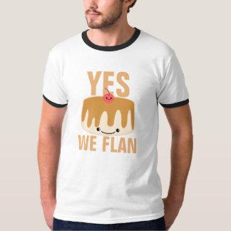 Yes We Flan T-Shirt