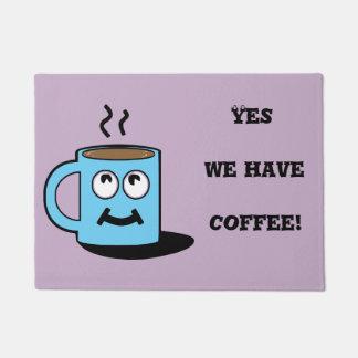 """Yes we have coffee!"" Fun Doormat"