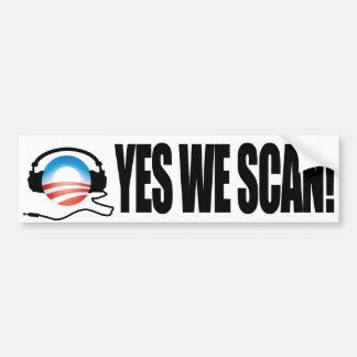Yes We Scan - Anti Obama NSA Snooping Bumper Sticker