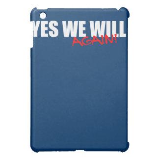 YES WE WILL AGAIN iPad MINI COVERS
